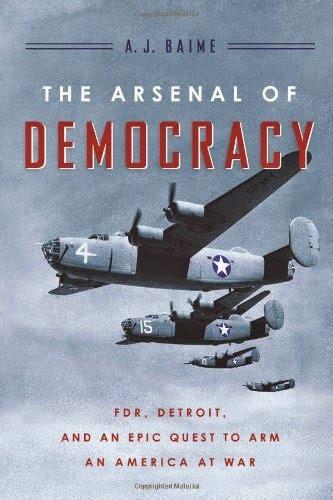 arsenal democracy manufacturing victory public seminar