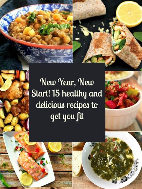 new year healthy recipes new year new start 15 healthy and easy recipes to get