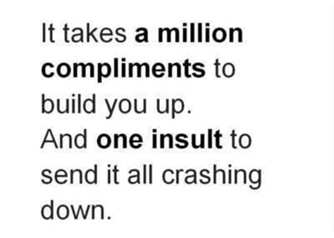 How To Compliment Or Insult A by Build Don T Tear Them Quotes
