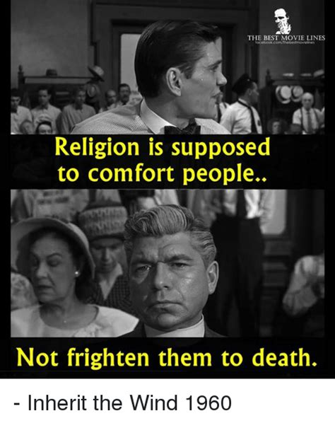 how to make a dying person comfortable the best movie lines religion is supposed to comfort