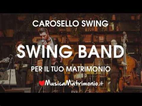 musica swing matrimonio carosello swing tu vuo fa l americano musica matrimonio