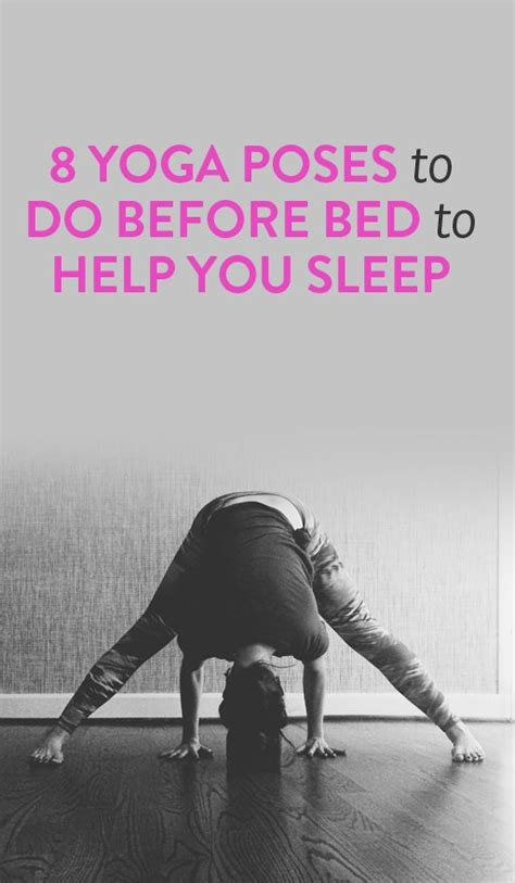8 yoga poses to do before bed fit pinterest
