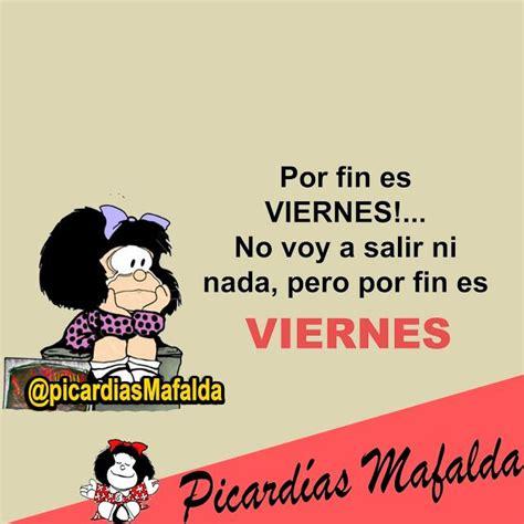 imagenes graciosas por fin viernes mundo de postales por fin viernes mafalda