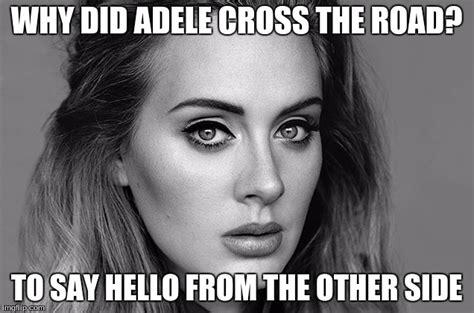 Adel Meme - adele hello imgflip