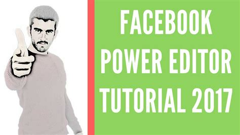 facebook ppc ads tutorial facebook power editor advertising tutorial 2017 youtube