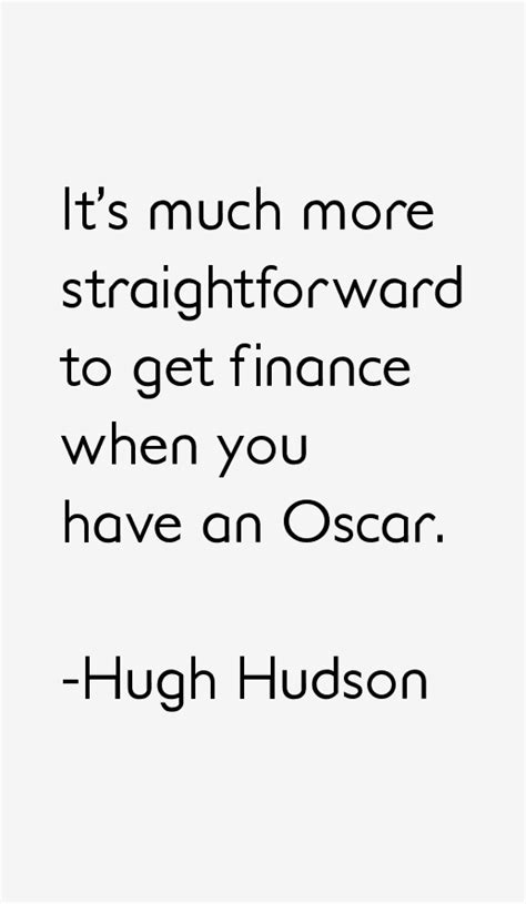 gary hudson quotes quotehd hugh hudson quotes sayings