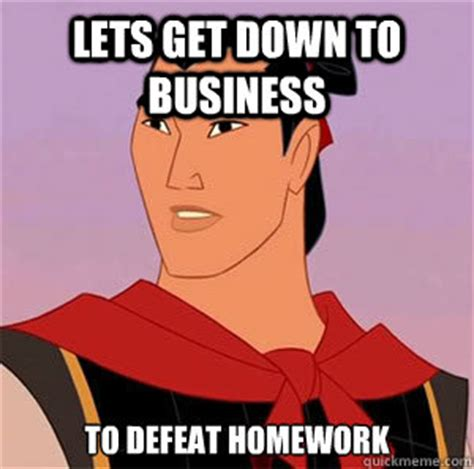 Get Down Meme - lets get down to business to defeat homework disney