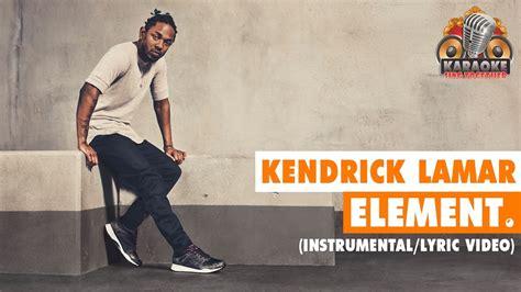 kendrick lamar element download kendrick lamar element instrumental lyric video youtube