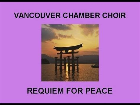 A Place Vancouver Chamber Choir Vancouver Chamber Choir Requiem For Peace