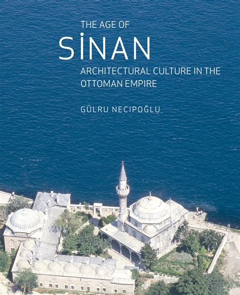 History Of Ottoman Empire Books by The Age Of Sinan Architectural Culture In The Ottoman