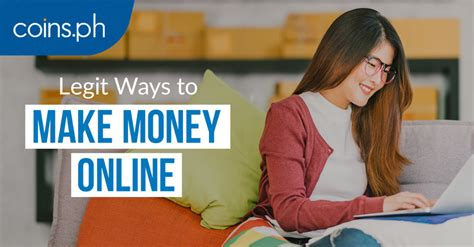 Make Legitimate Money Online - 4 legit ways filipinos can make money online coins ph