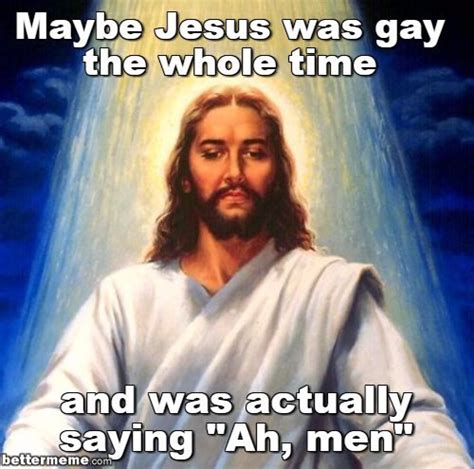 Funny Jesus Memes - praise be unto the meme jesus memes to celebrate easter
