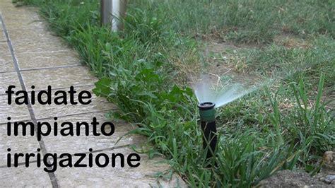 impianto irrigazione giardino fai da te impianto di irrigazione fai da te guida alla