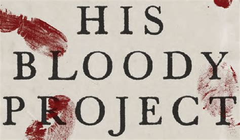 His Bloody Project Documents Relating To The Of Roderick Ebook his bloody project documents relating to the of roderick macrae