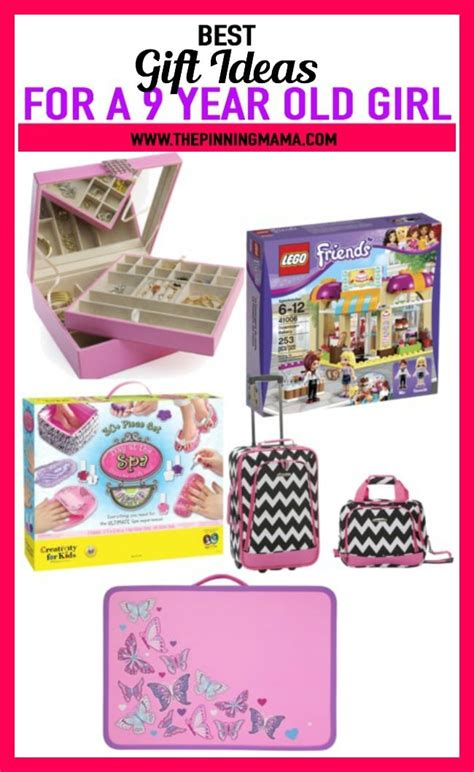 the ultimate gift list for a 9 year old girl the pinning