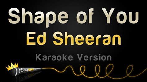 download mp3 ed sheeran shape of you ed sheeran shape of you karaoke version watch