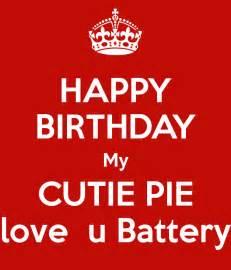 happy birthday my cutie pie love u battery keep calm and