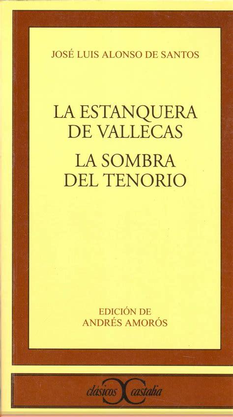 libro la sombra de la la estanquera de vallecas y la sombra del tenorio jose luis alonso de santos comprar el libro