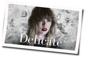 taylor swift delicate lyrics and chords delicate ukulele guitar chords by taylor swift guitar