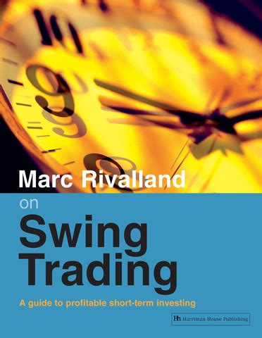 swing trading book marc rivalland on swing trading by marc rivalland