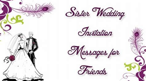 Sister Wedding Invitation Messages for Friends