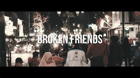film pendek jogja film pendek quot broken friends quot short movie tugas aural
