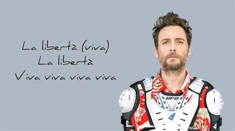 testo jovanotti jovanotti viva la libert 224 lyrics