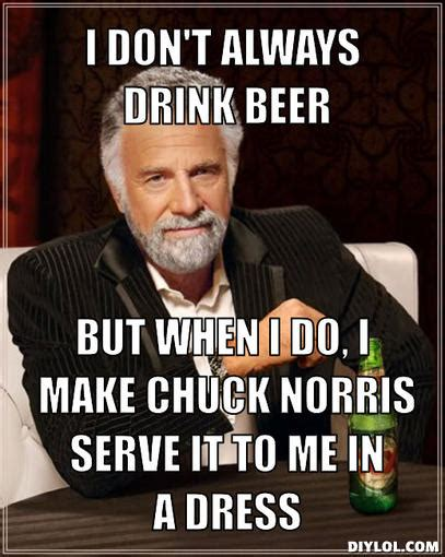 I Dont Always Meme Maker - nuelow games the most interesting man in the world comes