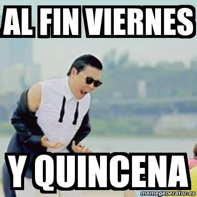 imagenes de viernes y quincena meme gangnam style al fin viernes y quincena 4200013