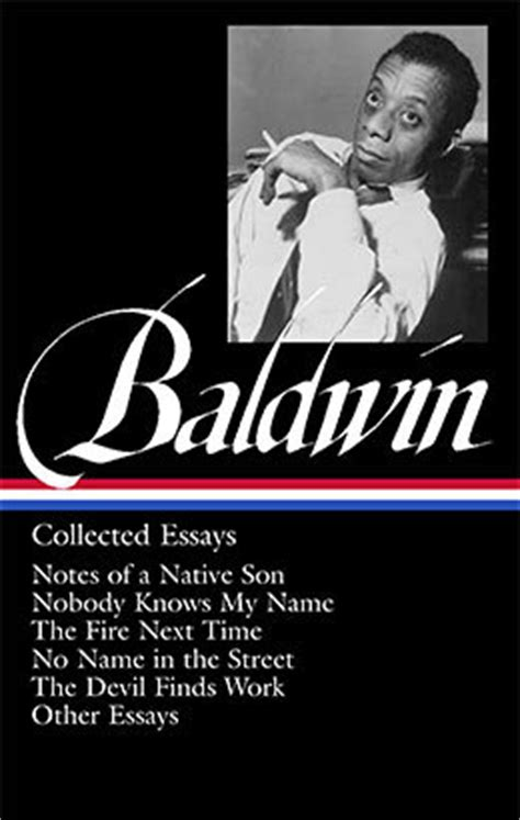 Notes Of A Baldwin Essay by Baldwin Collected Essays Library Of America