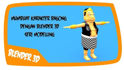 tutorial blender 3d membuat karakter tutorial membuat karakter bagong di blender 3d 1