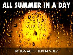 in s day all summer in a day by ignacio hernandez