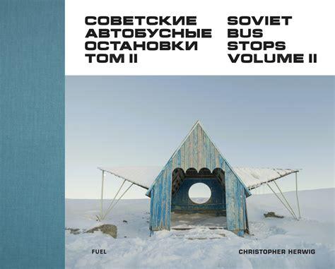 soviet bus stops volume ii current publishing bookshop fuel