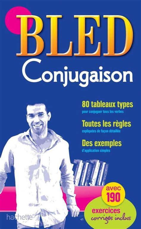 biblio bled livre bled conjugaison 201 douard bled odette bled hachette 201 ducation encyclop 233 dies atlas