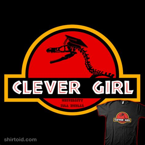 Clever Girl Meme - clever girl shirtoid