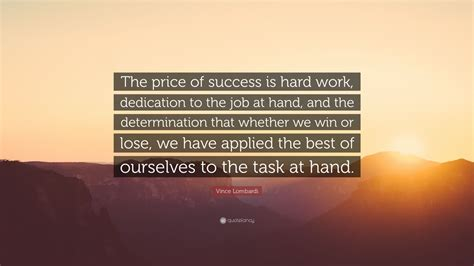 vince lombardi quote  price  success  hard work dedication   job  hand