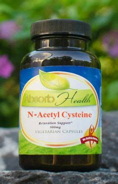 Is N Acetylcysteine Safe For Liver Detox by 1000 Images About Optimize Absorbyo On Health