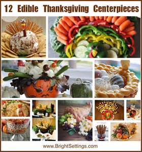 Edible Thanksgiving Decorations by 12 Edible Thanksgiving Centerpiece Ideas The Bright