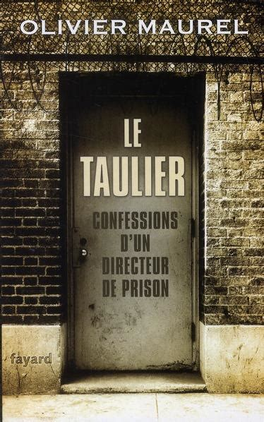 a in the prison system confessions books livre le taulier confessions d un directeur de prison