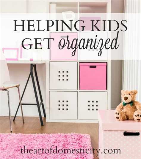 helping your kids get organized this new year helping kids get organized the art of domesticity