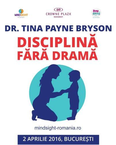 tina payne bryson conferinta disciplina fara drama cu dr tina payne bryson