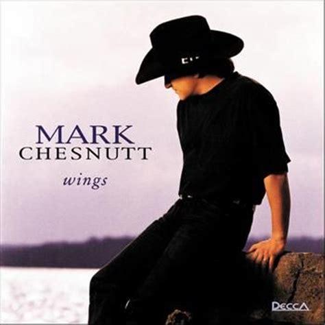 mark chesnutt thank god for believers 50 best images about mark chesnutt on pinterest country