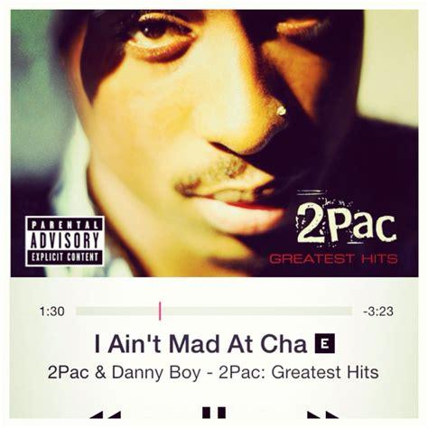 I Aint Mad At Cha Meme - 2pac i ain 180 t mad at cha inspira te pinterest