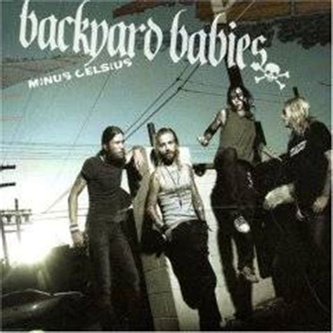 backyard babies minus celsius backyard babies minus celsius lyrics