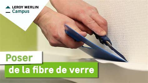 comment poser de la tapisserie comment poser de la fibre de verre leroy merlin