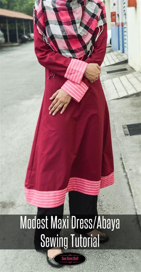 Dress Sewing Stuff modest maxi dress abaya sewing tutorial sew some stuff