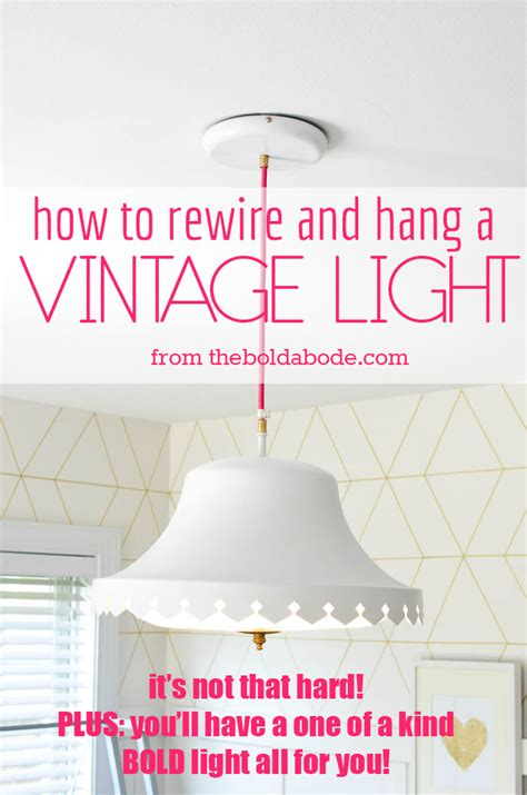 how to rewire a how to rewire and hang a vintage light