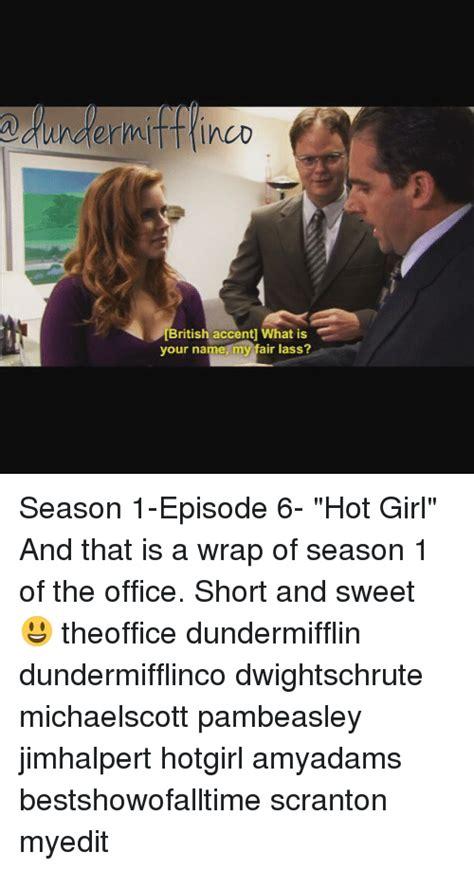 the office hot girl season 1 25 best memes about season 1 episode 6 season 1 episode