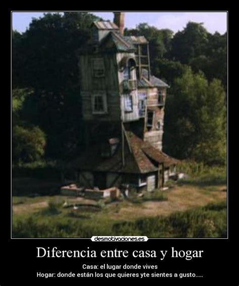 la casa entre los 8401019214 diferencia entre casa y hogar desmotivaciones