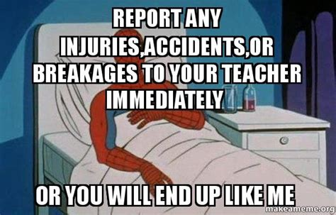 Spiderman Cancer Meme Generator - report any injuries 2caccidents 2cor breakages to your